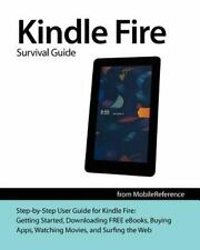 Kindle Fire Survival Guide : Getting Started, Downloading Free Ebooks, Buying...