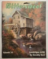BITTERSWEET By DOROTHY DENT 1999 Oil Landscapes Tole PAINT BOOK Volume 24