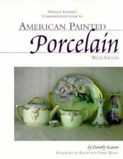 """""""Antique Trader's Comprehensive Guide to AMERICAN PAINTED PORCELAIN With Values"""""""