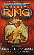Infinity Ring Book 4: Curse of the Ancients by Pena, Matt De La, Peña, Matt de