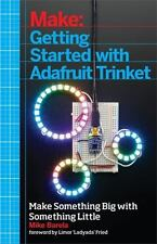 Getting Started with Adafruit Trinket: 15 Projects with the Low-Cost AVR