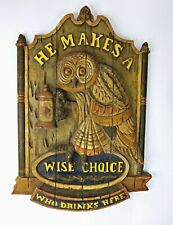 Vtg Beer Tavern Bar Pub Wall Sign Owl Wise Choice 1970'S Man Cave, 30""