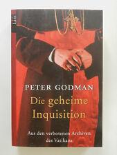 Peter Godman Die geheime Inquisition Aus den verbotenen Archiven des Vatikans