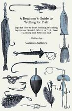 A Beginner's Guide to Trolling for Fish - Tips for How to Start Trolling, Includ
