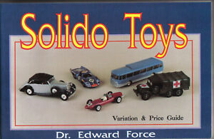 Solido Toys with Variation & Price Guide List by Dr Edward Force 1993 Schiffer