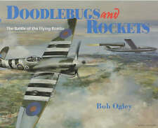 Doodlebugs and Rockets: The Battle of the Flying Bombs-NEW!!!