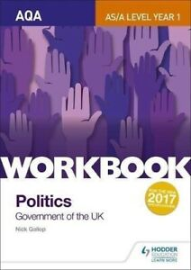 AQA AS/A-Level Politics Workbook 1: Government of the UK by Nick Gallop...