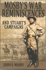Mosby's War Reminiscences: And Stuart's Campaigns