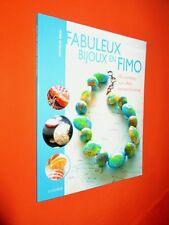 Fabuleux bijoux en FIMO. 50 modèles aux effets extraordinaires.