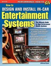 How to Design and Install In-Car Entertainment Systems (Paperback or Softback)