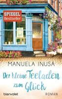 Der kleine Teeladen zum Glück von Manuela Inusa (2017, Taschenbuch)