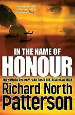 In the Name of Honour by Richard North Patterson (Hardback) New Book