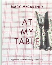 At My Table: Vegetarian Feasts for Family and Friends (Hardcover) MARY McARTNEY