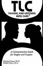 TLC: Talking and Listening with Care: A Communication Guide for Singles and Coup