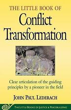 Little Book of Conflict Transformation: Clear Articulation of the Guiding Princi