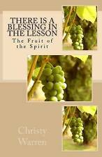There is a Blessing in the Lesson: The Fruit of the Spirit by Christy Warren