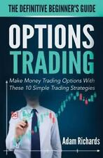 Options Trading: the Definitive Beginner's Guide : Make Money Trading Options...