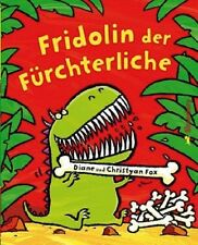 Fridolin, der Fürchterliche von Diane Fox NEU