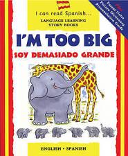 I'm Too Big: Soy Demasiado Grande (I Can Read Spanish), Morton, Lone, New Book