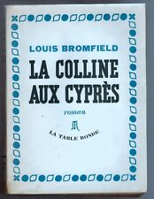 1948 - L.Bromfield - La Colline Aux Cyprès - Edit. La Table Ronde