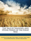 NEW The Vale of Shadows, and Other Verses of the Great War by Clinton Scollard