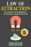 Law of Attraction: The Secret to Love, Happiness, & Abundance Using Natural L...