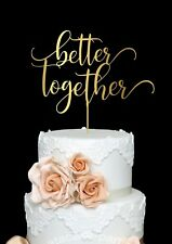 Better Together Wedding Cake Topper Bridal Shower Modern Cake Topper Wood Rustic