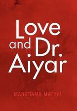 Love And Dr. Aiyar: By Manorama Mathai