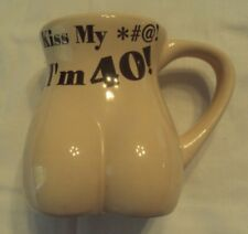 Kiss My *#@! I'm 40! Bottoms Up Mug Midlife Crisis Novelty Butt Cup