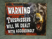 Trespassers Will Be Dealt With BEAR Tin Metal Sign Decor FUNNY