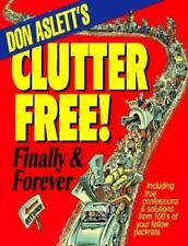 Don Aslett's Clutter Free Finally and Forever : Includes True Confessions and...