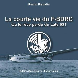 La courte vie du Latécoère 631 F-BDRC