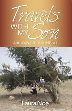 Travels with My Son : Journeys of the Heart by Laura Noe (2015, Paperback)