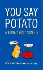 You Say Potato : A Field Guide to the Accents of English