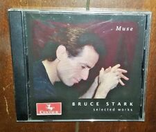 Muse: Selected Works by Bruce Stark (Cd, Jul-2002, Centaur Records)