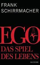 Ego: Das Spiel des Lebens von Schirrmacher, Frank | Buch | Zustand gut