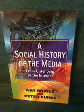 A Social History of the Media: From Gutenberg to the Internet by Briggs & Burke