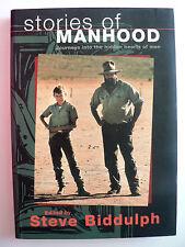 Manhood:Journeys into the Hidden Hearts of Men  Steve Biddulph (Paperback 2000).