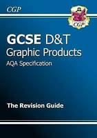 GCSE Design & Technology Graphic Products AQA Revision Guide (A*-G Course) by C…