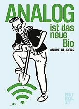 Analog ist das neue Bio: Eine Navigationshilfe durch unser... | Livre | état bon