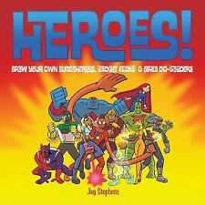 Heroes!: Draw Your Own Superheroes, Gadget Geeks & Other Do-Gooders