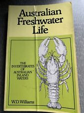 Australian Freshwater Life Invertebrates of Inland Waters by W.D. Williams
