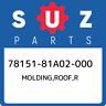 78151-81A02-000 Suzuki Molding,roof,r 7815181A02000, New Genuine OEM Part