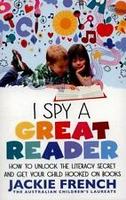 I Spy a Great Reader : How to Unlock the Literary Secret and Get Your Child...