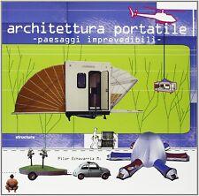 Architettura portatile paesaggi imprevedibili / Pilar Echavarria