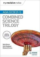 My Revision Notes: Aqa Gcse (9-1) Combined Science Trilogy, Paperback by Dixo...