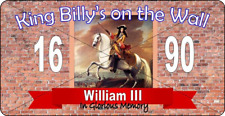 KING BILLY'S ON THE WALL - METAL SIGN - ORANGE LOYALIST ULSTER 12TH JULY  103