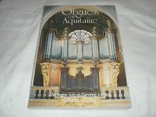 orgues en aquitaine (dordogne lot-et-garonne landes)t 1, f chapelet ,edisud,988