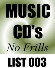 Music CD's - No Frills - List 003 - You choose - Free Shipping