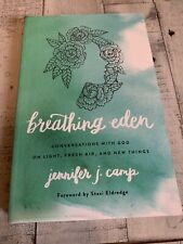 Breathing Eden : Conversations with God on Light, Fresh Air, and New Things...